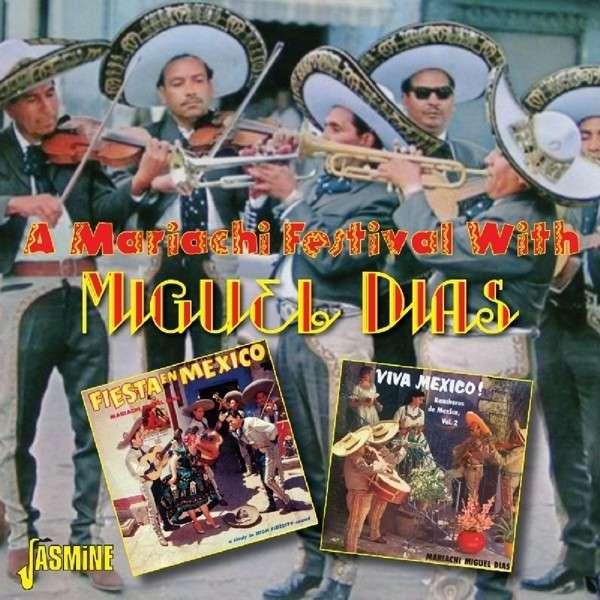 A Mariachi Festival with - Miguel Dias - Musik - JASMINE - 0604988091724 - October 3, 2014