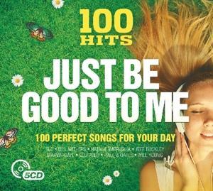 100 Hits - Just Be Good To Me - Various Artists - Musik - 100 HITS - 0654378718724 - May 26, 2017