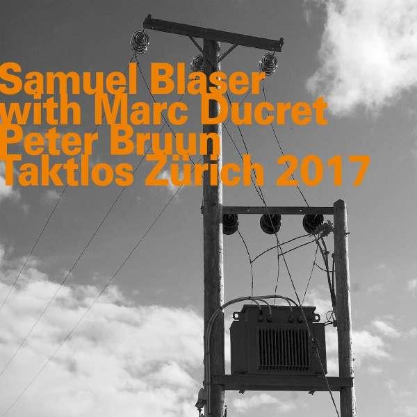 Taktlos Zurich 2017 - Samuel -Trio- Blaser - Musik - HATOLOGY - 0752156074724 - January 15, 2018