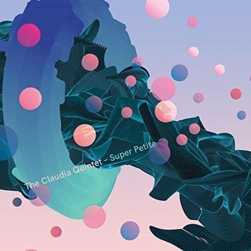Super Petite - Claudia Quintet - Musik - CUNEIFORM REC - 0045775042725 - 24/6-2016