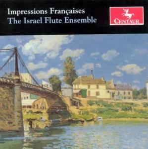 Impressions Francaises - Israel Flute Ensemble - Musik - Centaur - 0044747269726 - 27/9-2005