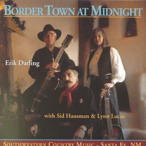 Border Town at Midnight - Erik Darling - Musik - Folk Era - 0045507141726 - October 31, 1994