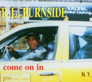 Come on in - R.l. Burnside - Musik - BLUES - 0045778031726 - 22/2-2010