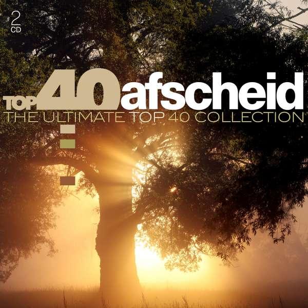 Top 40 - Afscheid - V/A - Musik - SONY MUSIC - 0190758496726 - 19. april 2018