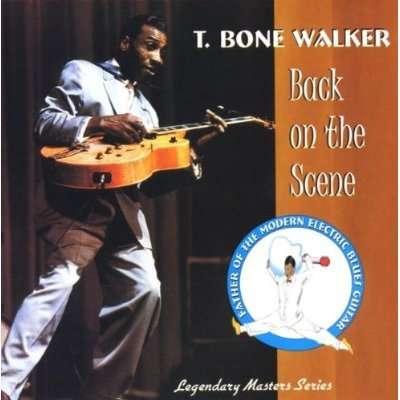 Back On The Scene - T-Bone Walker - Musik - AIM - 0752211001726 - March 28, 2008