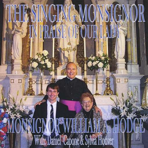 Singing Monsignor in Praise of Our Lady - Monsignor Hodge - Musik - CD Baby - 0752359004726 - September 7, 2010