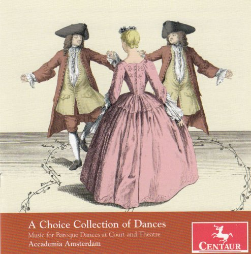 Music for Baroque Dances at Court and Theatre - Accademia Amsterdam - Musik - CENTAUR - 0044747316727 - 9/10-2012