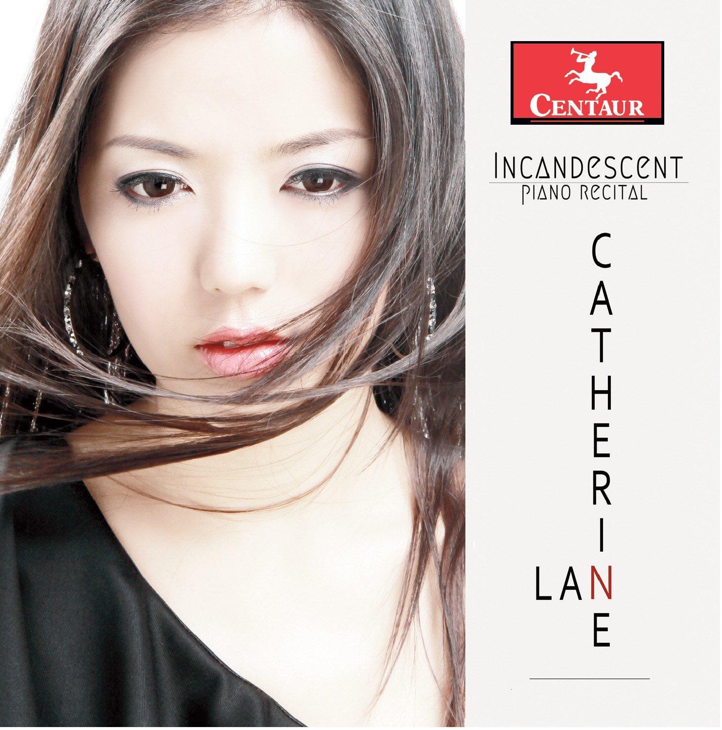 Incandescent Piano Recital - Catherine Lan - Musik - CENTAUR - 0044747345727 - September 9, 2016
