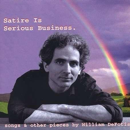 Satire is Serious Business - William De Fotis - Musik - Centaur - 0044747223728 - 23/5-1995