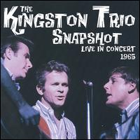 Snapshot-live in Concert 1965 - Kingston Trio - Musik - FOLK ERA - 0045507147728 - June 30, 1990