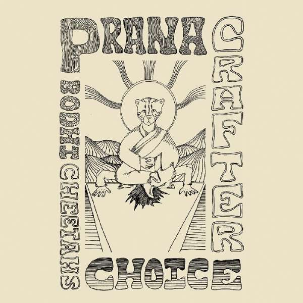 Bodhi Cheetah's Choice - Prana Crafter - Musik - BEYOND BEYOND IS BEYOND - 0857387005728 - 28/6-2019