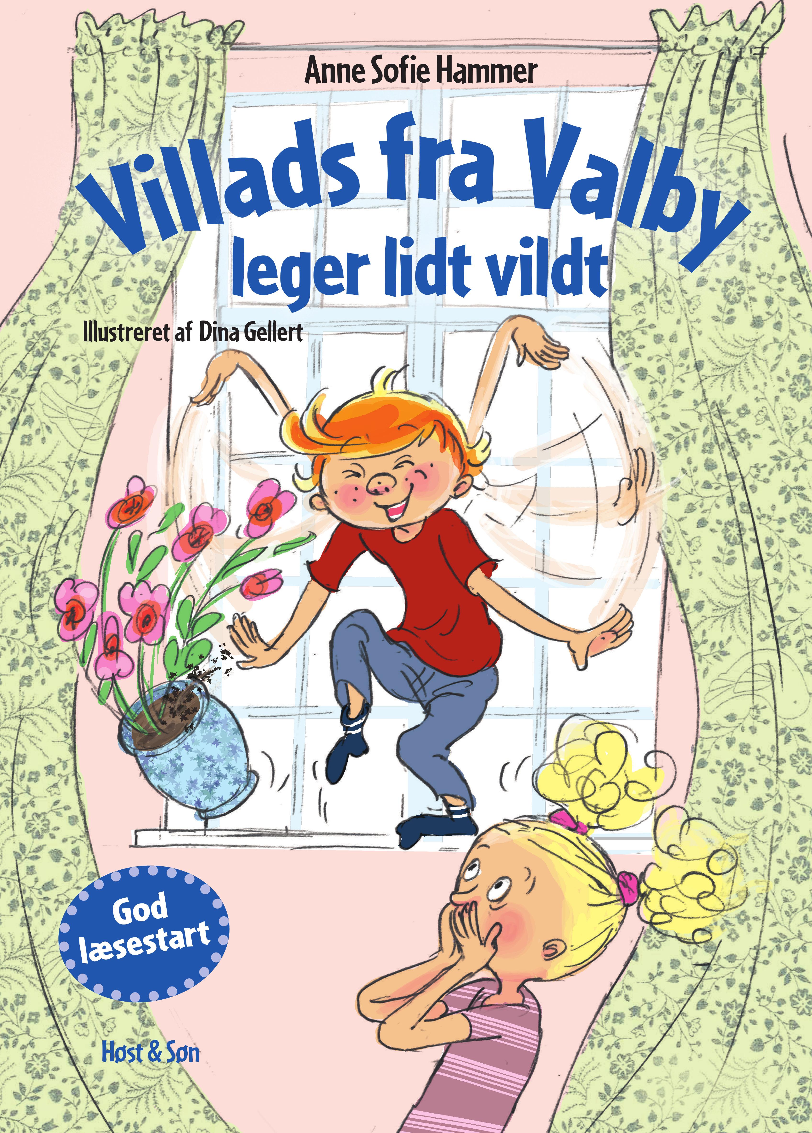 Villads fra Valby-bøgerne: Villads fra Valby leger lidt vildt - Anne Sofie Hammer - Bøger - Høst og Søn - 9788702316728 - March 19, 2021