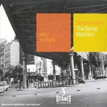 Swing Machine: Jazz in Paris - Gerard Badini - Musik - EMARCY - 0044001841729 - 12/3-2008