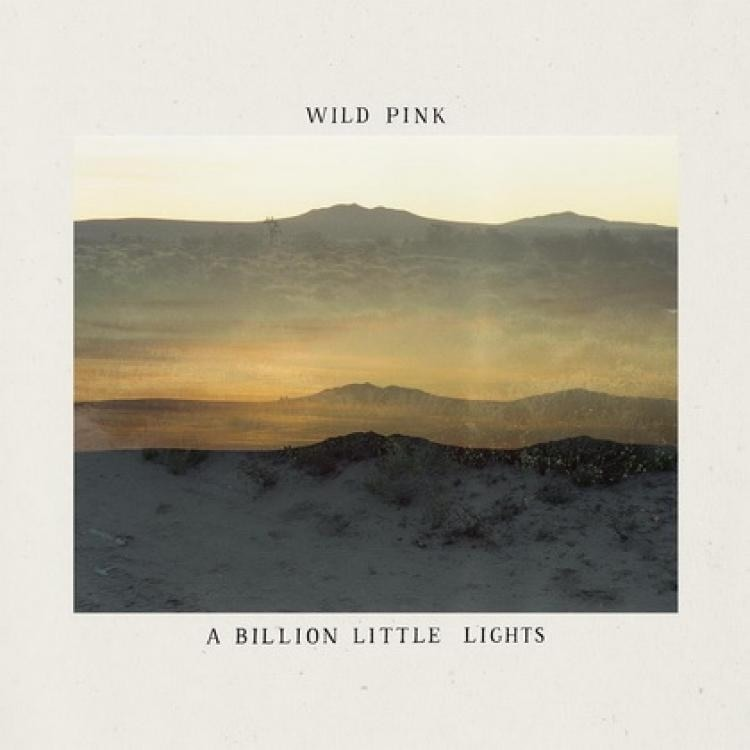 A Billion Little Lights - Wild Pink - Musik - ROYAL MOUNTAIN - 0044003230729 - March 12, 2021