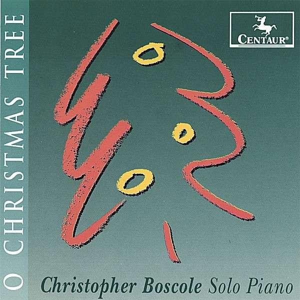 O Christmas Tree - Christopher Boscole - Musik - Centaur - 0044747213729 - 5/9-2006