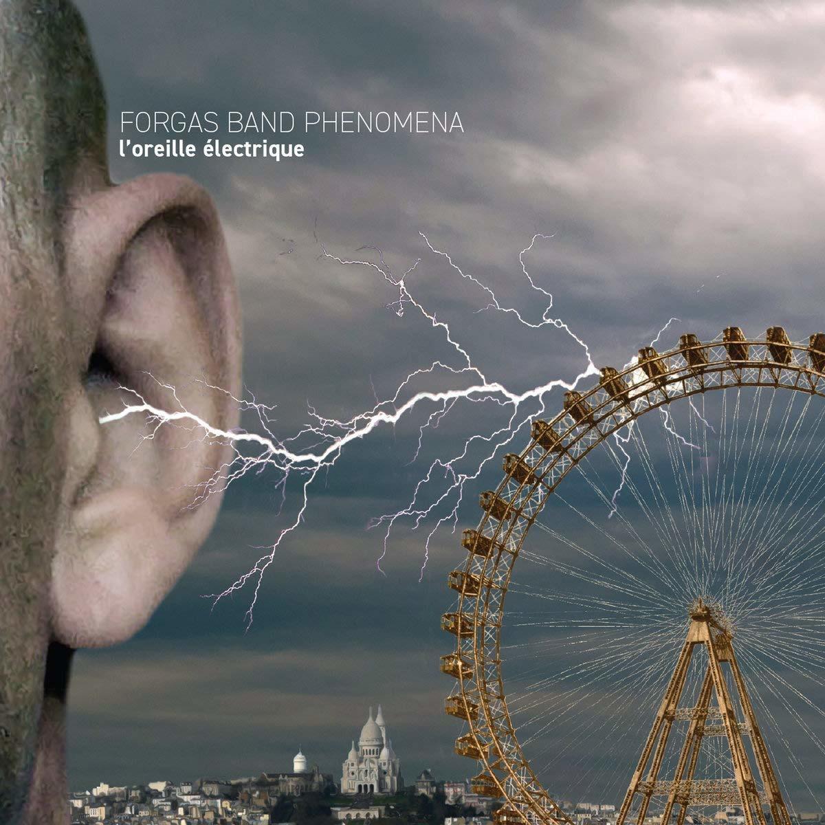 L'oreille Electrique [the Electric Ear] - Forgas Band Phenomenom - Musik - CUNEIFORM - 0045775044729 - November 9, 2018