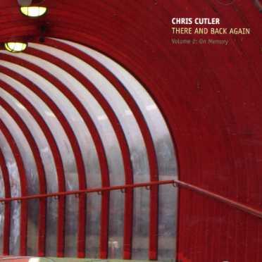 There & Back Again - Chris Cutler - Musik - RER - 0752725022729 - November 24, 2006