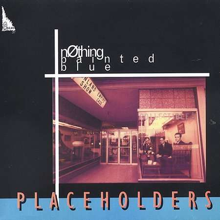 Placeholders - Nothing Painted Blue - Musik - SCAT - 0753417003729 - August 18, 1994