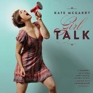 Girl Talk - Kate Mcgarry - Musik - JAZZ - 0753957215729 - April 10, 2012