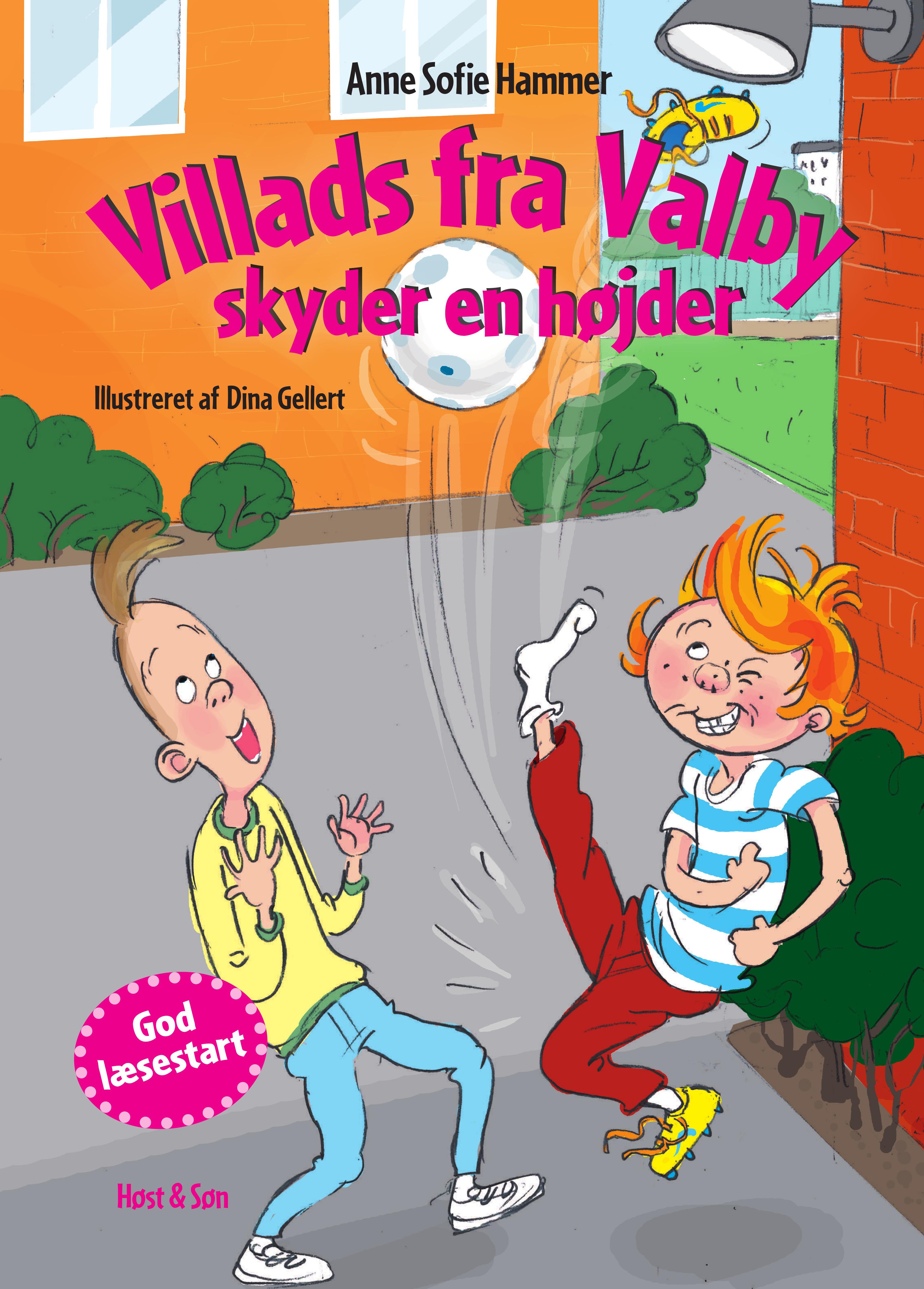 Villads fra Valby skyder en højder - Anne Sofie Hammer - Bøger - Høst og Søn - 9788702316735 - March 19, 2021