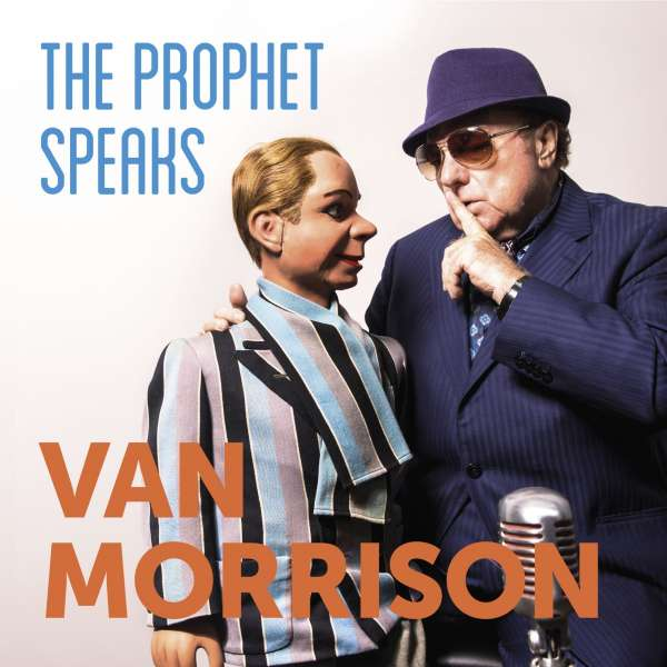 The Prophet Speaks - Van Morrison - Musik - UNIVERSAL - 0602577071737 - December 7, 2018