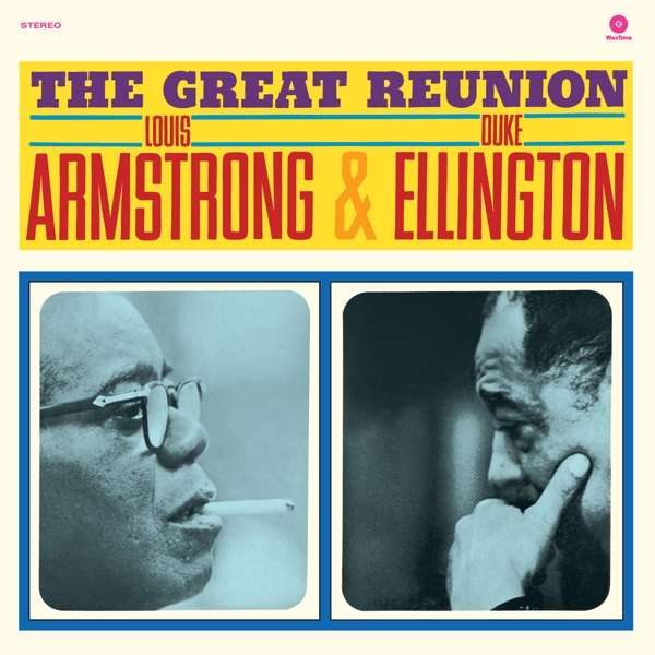 The Great Reunion - Louis Armstrong & Duke Ellington - Musik - WAXTIME - 8436559463737 - February 23, 2018