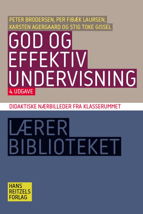 Lærerbiblioteket: God og effektiv undervisning - Per Fibæk Laursen; Stig Toke Gissel; Peter Brodersen; Karsten Agergaard - Bøger - Gyldendal - 9788741277738 - 9/1-2020