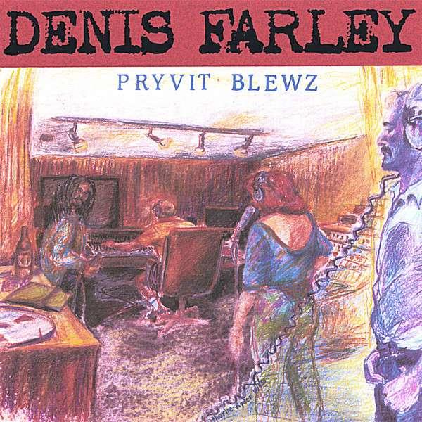 Pryvit Blewz (Private Blues) - Denis Farley - Musik - Flat Baroque - 0043968100740 - 21/5-2007