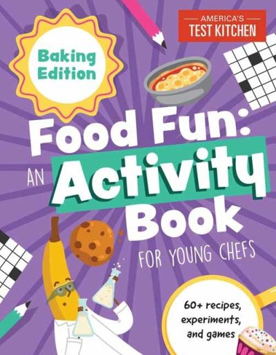 America S Test Kitchen Kids Food Fun Baking Edition 60 Recipes Experiments And Games Young Chefs Series Paperback Book 2021