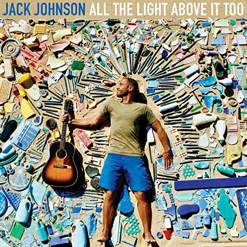 All the Light Above It Too - Jack Johnson - Musik - UNIVERSAL - 0602557827743 - 7/9-2017