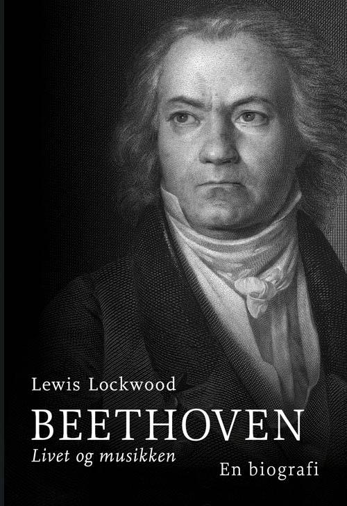 Beethoven - Livet og Musikken - Lewis Lockwood - Bøger - Rosenkilde & Bahnhof - 9788771280746 - 2003