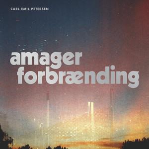 Amager Forbrænding - Carl Emil Petersen - Musik -  - 0602435474748 - January 29, 2021