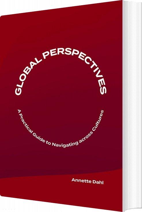 Global Perspectives - Annette Dahl - Bøger - Granhof & Juhl ApS - 9788797050750 - 31/10-2019