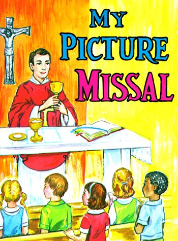 My Picture Missal - Lawrence G. Lovasik - Bøger - Catholic Book Publishing Corp - 9780899422756 - 1/12-2011