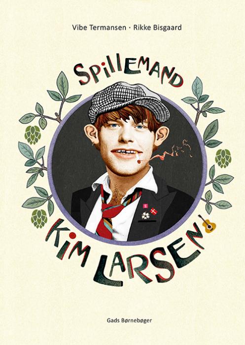 Spillemand - Kim Larsen - Vibe Termansen - Bøger - Gads Børnebøger - 9788762733756 - 2/3-2020
