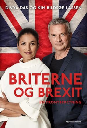Briterne og brexit - Divya Das; Kim Bildsøe Lassen - Bøger - Politikens Forlag - 9788740061758 - 5/10-2020