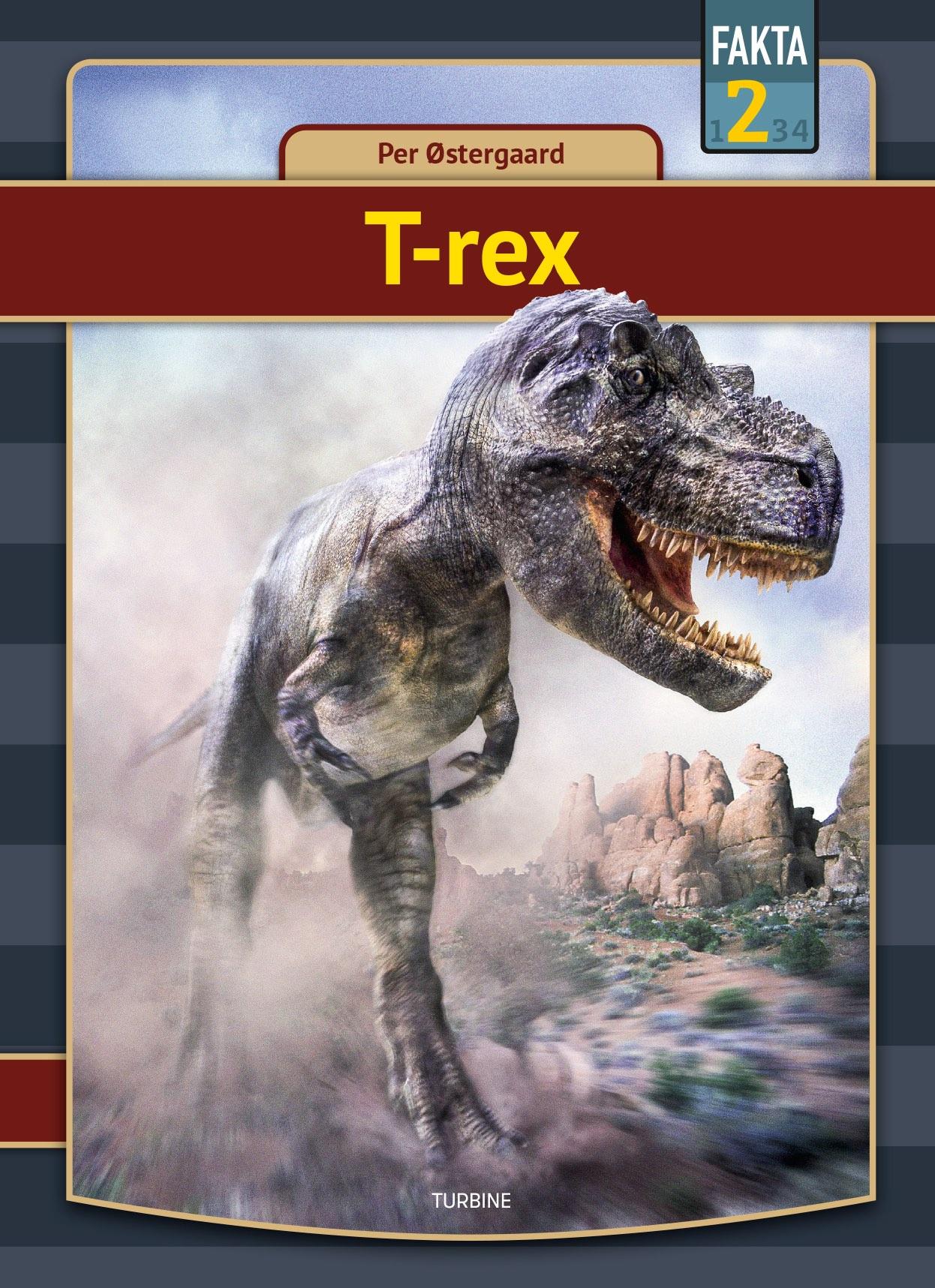 Fakta 2: T-rex - Per Østergaard - Bøger - Turbine - 9788740663761 - 24. jun 2020