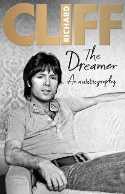 The Dreamer: An Autobiography - Cliff Richard - Bøger - Ebury Publishing - 9780957490765 - 29/10-2020