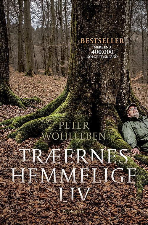 Træernes hemmelige liv - Peter Wohlleben - Bøger - People'sPress - 9788771598766 - August 30, 2016