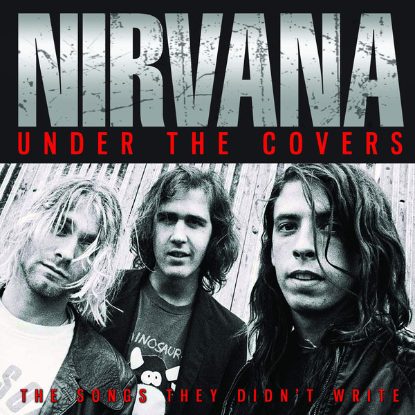 Under the Covers - Nirvana - Musik - PARACHUTE - 0803343249767 - 27/3-2020