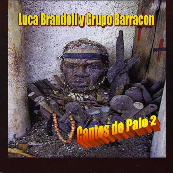 Cantos De Palo 2 - Luca Brandoli - Musik - CD Baby - 0045635942769 - 19/4-2013