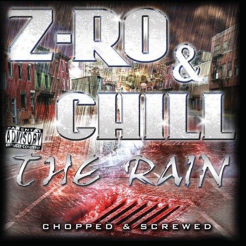 Rain, the (Chopped & Screwe - Z-ro & Chill - Musik - RAP/HIP HOP - 0044003720770 - 23/6-2009