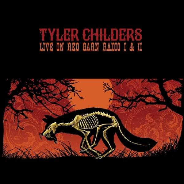 Live on Red Barn Radio I & II - Tyler Childers - Musik - POP - 0752830289772 - July 16, 2018