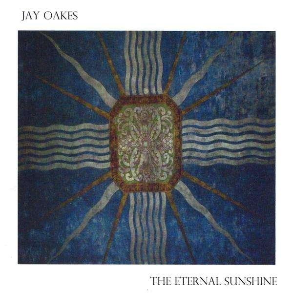 Eternal Sunshine - Jay Oakes - Musik -  - 0753182090788 - April 6, 2009