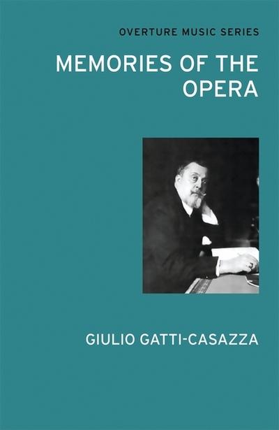 Memories of the Opera - Giulio Gatti-Casazza - Bøger - Alma Books Ltd - 9780714543789 - 4/5-2012