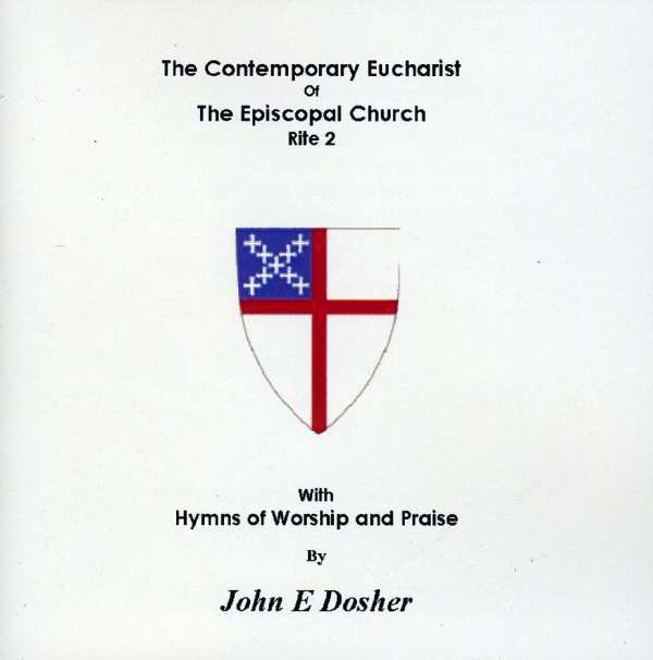 Contemporary Eucharist of the Episcopal Church - John E. Dosher - Musik -  - 0753182961798 - March 1, 2011
