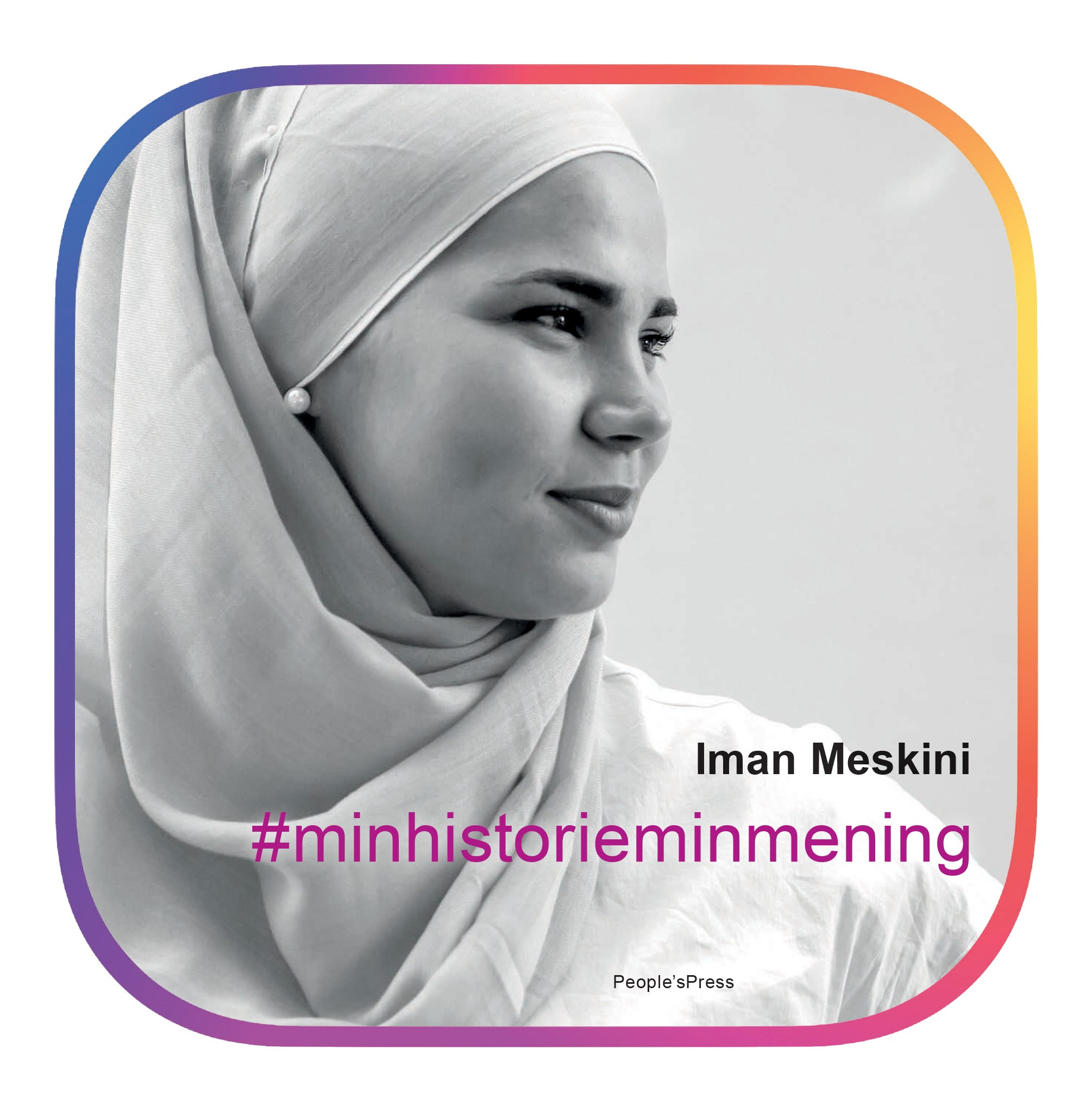 #Minhistorieminmening - Iman Meskini - Bøger - People'sPress - 9788770361798 - 17/1-2019