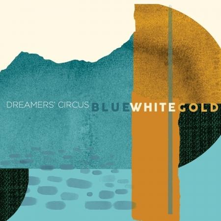 Blue White Gold - Dreamers' Circus - Musik - STV - 5705934003800 - 29/5-2020