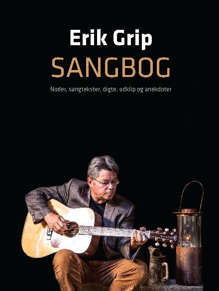 Erik Grip Sangbog - Erik Grip - Bøger - Gyps Fulvus Publishing - 9788799971800 - 6/4-2017