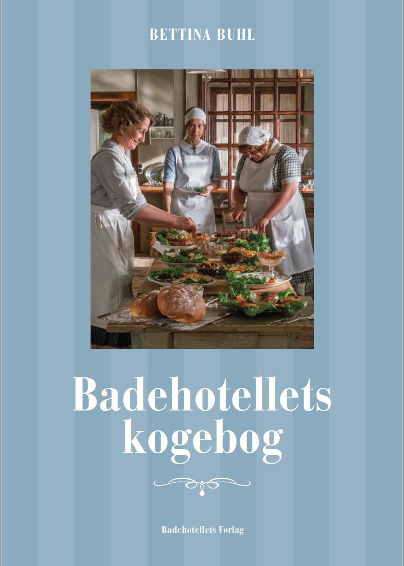 Badehotellets Kogebog - Bettina Buhl - Bøger - Badehotellets Rettigheder ApS - 9788797070802 - 19/10-2018
